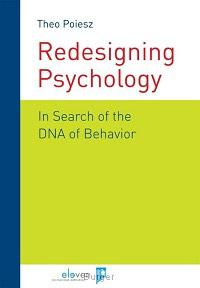 Redesigning Psychology; In Search of the DNA of Behavior, Theo Poiesz
